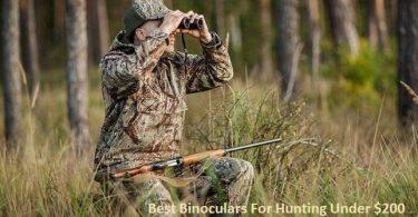 Top 5 Best Binoculars for Hunting Under 200